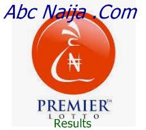 All Yesterday Premier Lotto Results - Check if You WON | Abc Naija News